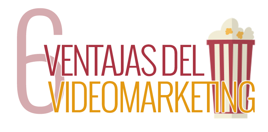 VENTAJAS VIDEOMARKETING